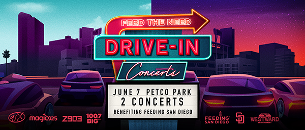 FEED THE NEED Drive-in Concerts at Petco Park