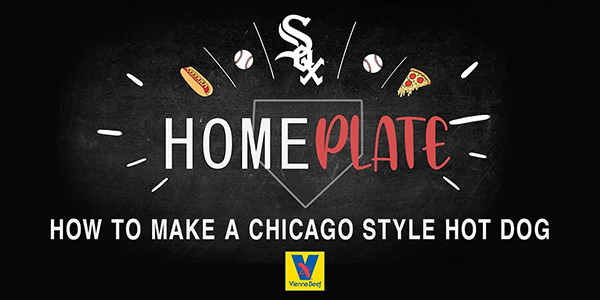 Home Plate - How to Make a Chicago Style Hot Dog